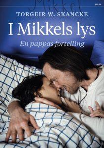 I Mikkels lys – En pappas fortelling